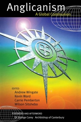 Anglicanism: A Global Communion - eBook  -     Edited By: Andrew Wingate     By: Andrew Wingate(Ed.)