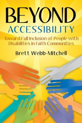 Beyond Accessibility: Toward Full Inclusion of People with Disabilities in Faith Communities - eBook  -     By: Brett Webb-Mitchell