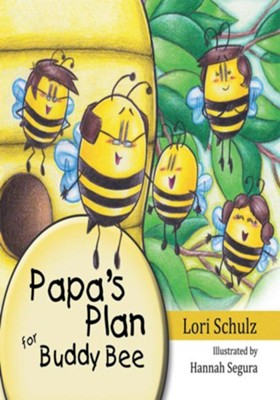 Papa's Plan for Buddy Bee - eBook  -     By: Lori Schulz