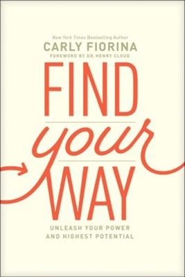 Find Your Way: Unleash Your Power and Highest Potential  -     By: Carly Fiorina