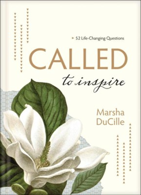 CALLED to Inspire: 52 Life-Changing Questions, hardcover  -     By: Marsha Ducille