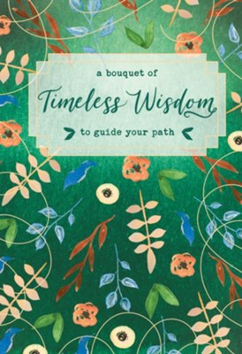A Bouquet of Timeless Wisdom to Guide Your Path  -