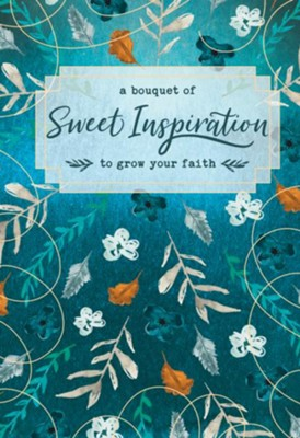 A Bouquet of Sweet Inspiration to Grow Your Faith  -