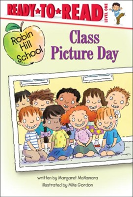 Class Picture Day  -     By: Margaret McNamara     Illustrated By: Mike Gordon
