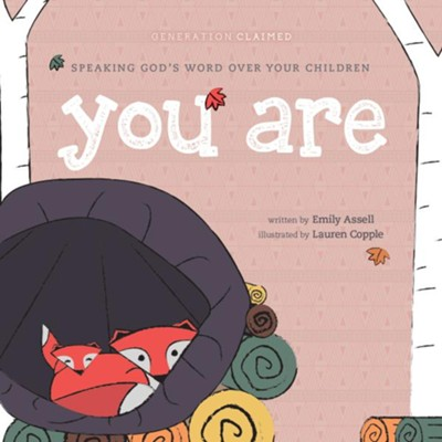 You Are: A Book of Declarations  -     By: Emily Assell