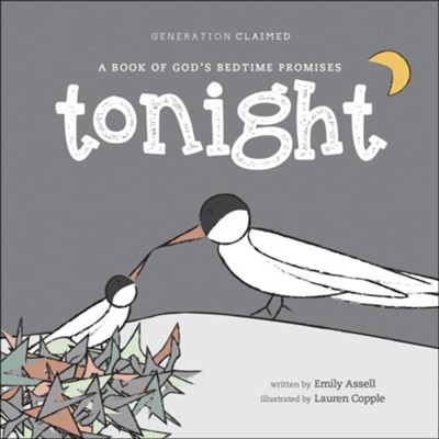 Tonight: A Book of God's Bedtime Promises  -     By: Emily Assell     Illustrated By: Lauren Copple