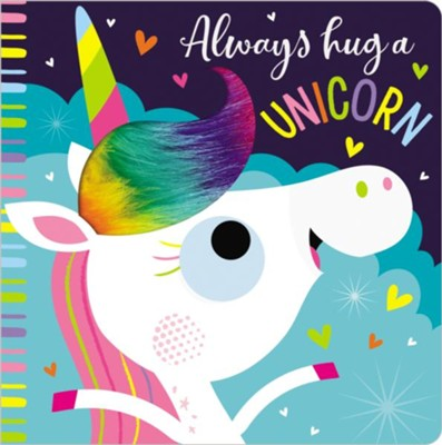 Always Hug a Unicorn Boardbook  -     By: Rosie Greening & Stuart Lynch