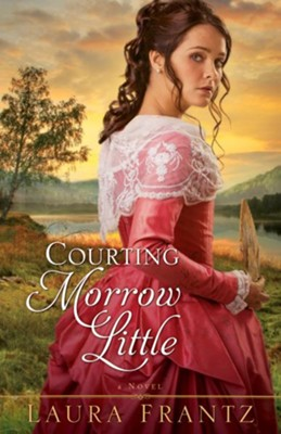 Courting Morrow Little - eBook       -     By: Laura Frantz