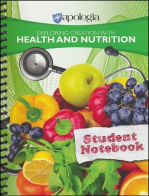 Exploring Creation with Health and Nutrition Student  Notebook  -     By: Laura Chase
