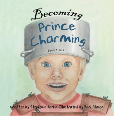Becoming Prince Charming - eBook  -     By: Stephanie Rankin