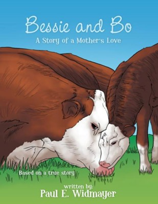 Bessie and Bo: The Story of a Mother's Love - eBook  -     By: Paul Widmayer