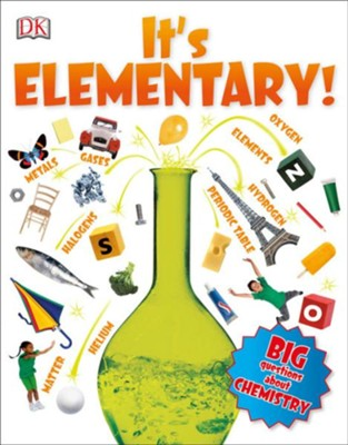 It's Elementary! Big Questions about Chemistry  -     By: Robert Winston