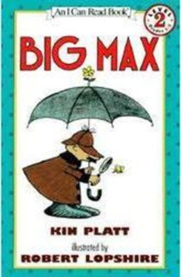 Big Max  -     By: Kin Platt     Illustrated By: Robert Lopshire, Kin Platt
