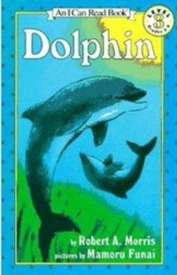 Dolphin  -     By: Robert A. Morris     Illustrated By: Mamoru Funai