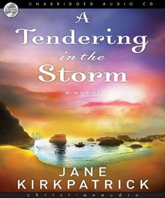 A Tendering in the Storm  -     By: Jane Kirkpatrick
