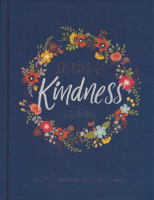 100 Days of Kindness  -     By: Julie Fisk, Kendra Roehl, Kristin Demery