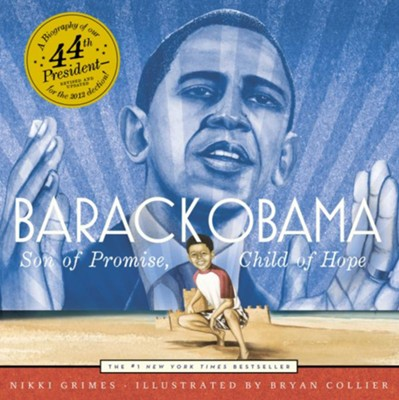 Barack Obama: Son Of Promise, Child Of Hope  -     By: Nikki Grimes     Illustrated By: Bryan Collier