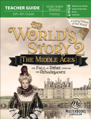 World Story 2: The Middle Ages Teacher Guide  -     By: Angela O'Dell