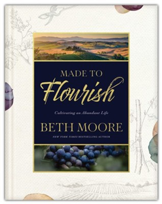 Made to Flourish: Cultivating an Abundant Life  -     By: Beth Moore