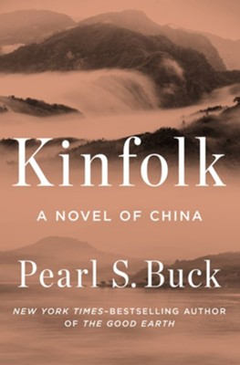 Kinfolk: A Novel of China - eBook  -     By: Pearl S. Buck