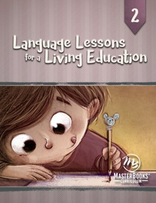 Language Lessons for a Living Education 2   -     By: Kristen Pratt