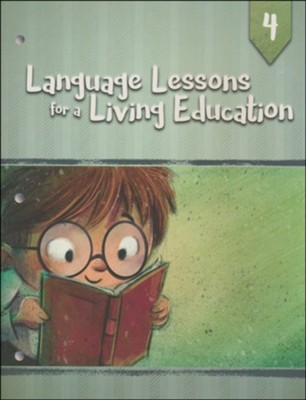 Language Lessons for a Living Education 4   -     By: Kristen Pratt