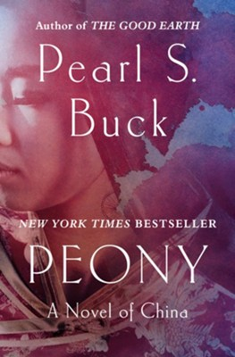 Peony: A Novel of China - eBook  -     By: Pearl S. Buck