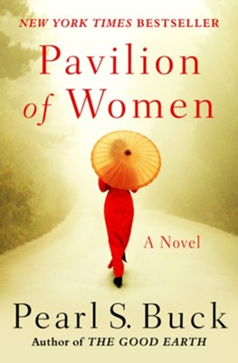 Pavilion of Women: A Novel of Life in the Women's Quarters - eBook  -     By: Pearl S. Buck