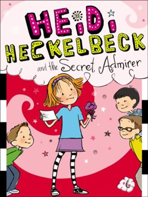 #6: Heidi Heckelbeck and the Secret Admirer  -     By: Wanda Coven     Illustrated By: Priscilla Burris