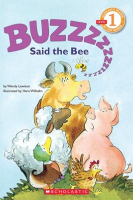 Buzz Said The Bee (Level 1)  -     By: Wendy Cheyette Lewison     Illustrated By: Hans Wilhelm