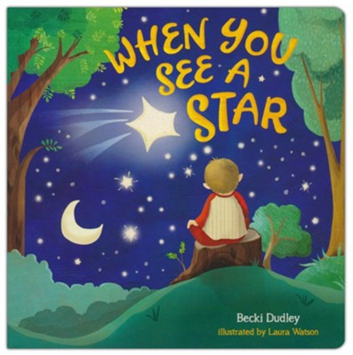 When You See a Star   -     By: Becki Dudley     Illustrated By: Laura Watson