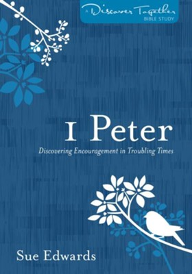 1 Peter: Discover Together Bible Study   -     By: Sue Edwards