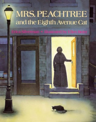Mrs. Peachtree and the Eighth Avenue Cat  -     By: Erica Silverman     Illustrated By: Ellen Beier