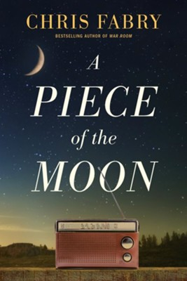 A Piece of the Moon  -     By: Chris Fabry