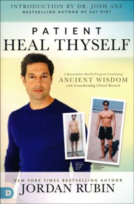 Patient, Heal Thyself: A Remarkable Health Program Combining Ancient Wisdom with Groundbreaking Clinical  -     By: Jordan Rubin