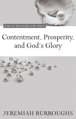 Contentment, Prosperity, and God's Glory - eBook  -     By: Jeremiah Burroughs