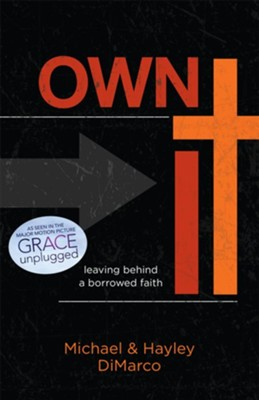 Own It: Leaving Behind a Borrowed Faith - eBook   -     By: Michael DiMarco, Hayley DiMarco