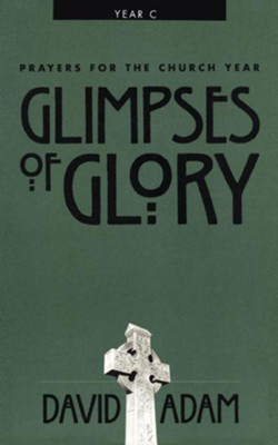 Glimpses of Glory: Prayers for the Church Year C - eBook  -     By: David Adam