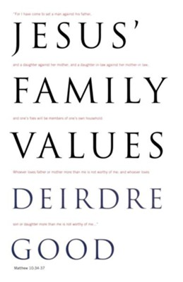 Jesus' Family Values - eBook  -     By: Deirdre Good