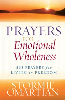Prayers for Emotional Wholeness: 365 Prayers for Living in Freedom - eBook  -     By: Stormie Omartian