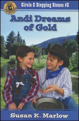 Andi Dreams of Gold  -     By: Susan K. Marlow