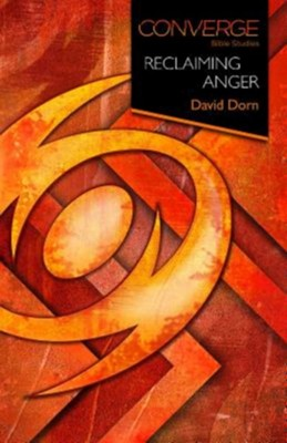 Converge Bible Studies - Reclaiming Anger - eBook  -     By: David Dorn