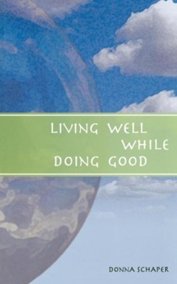 Living Well While Doing Good - eBook  -     By: Donna Schaper