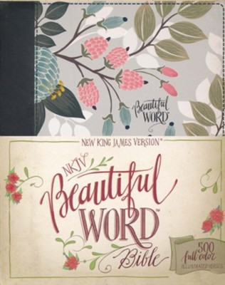 NKJV Beautiful Word Bible--clothbound hardcover, multicolor floral  -
