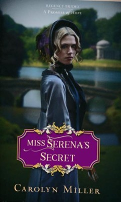 Miss Serena's Secret  -     By: Carolyn Miller