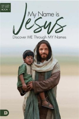 My Name is Jesus: Discover Me Through My Names  -     By: Elmer Towns