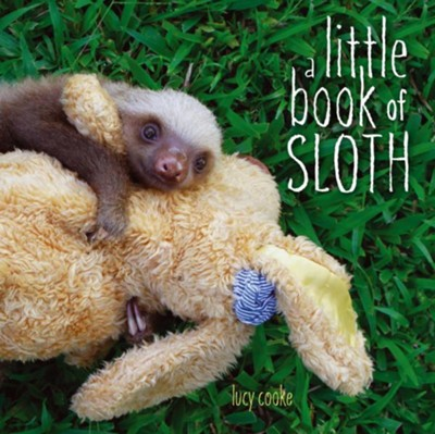 A Little Book of Sloth  -     By: Lucy Cooke     Illustrated By: Lucy Cooke