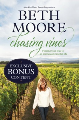 Chasing Vines: Finding Your Way to an Immensely Fruitful Life, Exclusive Edition  -     By: Beth Moore