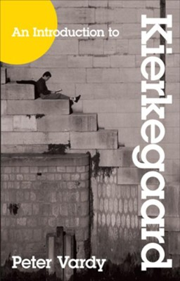 Introduction to Kierkegaard, An - eBook  -     By: Peter Vardy