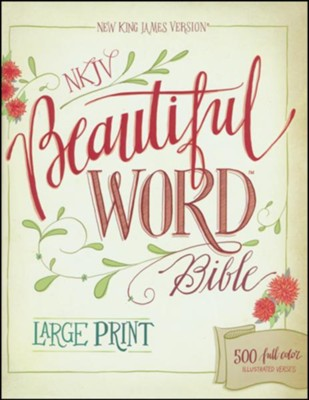NKJV Beautiful Word Bible, Large Print, Hardcover   -